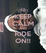 KEEP CALM AND RIDE ON!! - Personalised Poster A4 size