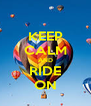 KEEP CALM AND RIDE ON - Personalised Poster A4 size