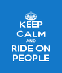 KEEP CALM AND RIDE ON PEOPLE - Personalised Poster A4 size