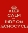 KEEP CALM AND RIDE ON WWW.ECHOCYCLE.COM - Personalised Poster A4 size
