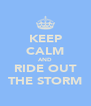 KEEP CALM AND RIDE OUT THE STORM - Personalised Poster A4 size