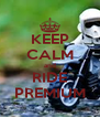 KEEP CALM and RIDE PREMIUM - Personalised Poster A4 size