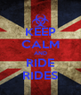 KEEP CALM AND RIDE RIDES - Personalised Poster A4 size