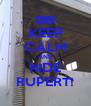 KEEP CALM AND RIDE RUPERT! - Personalised Poster A4 size