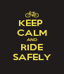 KEEP  CALM AND RIDE SAFELY - Personalised Poster A4 size