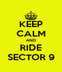 KEEP CALM AND RIDE SECTOR 9 - Personalised Poster A4 size