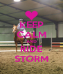 KEEP CALM AND RIDE STORM - Personalised Poster A4 size