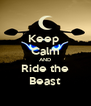 Keep  Calm AND Ride the Beast - Personalised Poster A4 size