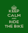 KEEP CALM AND RIDE THE BIKE - Personalised Poster A4 size