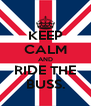 KEEP CALM AND RIDE THE BUSS. - Personalised Poster A4 size
