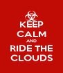 KEEP CALM AND RIDE THE CLOUDS - Personalised Poster A4 size