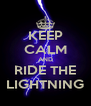 KEEP CALM AND RIDE THE LIGHTNING - Personalised Poster A4 size