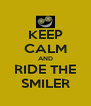 KEEP CALM AND RIDE THE SMILER - Personalised Poster A4 size