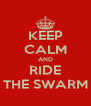 KEEP CALM AND RIDE THE SWARM - Personalised Poster A4 size