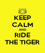 KEEP CALM AND RIDE THE TIGER - Personalised Poster A4 size