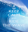 KEEP CALM AND RIDE THE WAVE - Personalised Poster A4 size