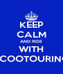 KEEP CALM AND RIDE WITH SCOOTOURING - Personalised Poster A4 size