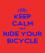KEEP CALM and RIDE YOUR BICYCLE - Personalised Poster A4 size