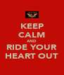 KEEP CALM AND RIDE YOUR HEART OUT - Personalised Poster A4 size