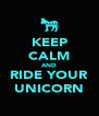 KEEP CALM AND RIDE YOUR UNICORN - Personalised Poster A4 size