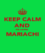 KEEP CALM AND rie como  MARIACHI  - Personalised Poster A4 size