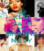 KEEP CALM AND RIHANNA NAVY - Personalised Poster A4 size