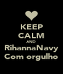 KEEP CALM AND RihannaNavy Com orgulho - Personalised Poster A4 size