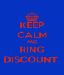 KEEP CALM AND RING DISCOUNT  - Personalised Poster A4 size