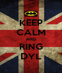 KEEP CALM AND RING DYL - Personalised Poster A4 size