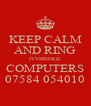 KEEP CALM AND RING IVYBRIDGE COMPUTERS 07584 054010 - Personalised Poster A4 size
