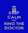 KEEP CALM AND RING THE DOCTOR - Personalised Poster A4 size