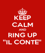 KEEP CALM AND RING UP ''IL CONTE'' - Personalised Poster A4 size