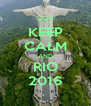 KEEP CALM AND RIO 2016 - Personalised Poster A4 size