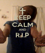 KEEP CALM AND R.I.P  - Personalised Poster A4 size