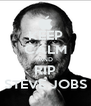 KEEP CALM AND RIP STEVE JOBS - Personalised Poster A4 size