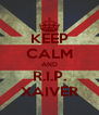 KEEP CALM AND R.I.P. XAIVER - Personalised Poster A4 size
