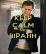 KEEP CALM AND RIPAHH  - Personalised Poster A4 size