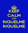 KEEP CALM AND RIQUELME RIQUELME - Personalised Poster A4 size