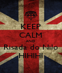 KEEP CALM AND  Risada do Nilo  HIHIHI - Personalised Poster A4 size