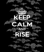 KEEP CALM AND RISE  - Personalised Poster A4 size