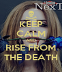 KEEP CALM AND RISE FROM THE DEATH - Personalised Poster A4 size
