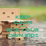 KEEP CALM AND RISE YOUR OWN KIDS - Personalised Poster A4 size