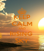 KEEP CALM AND RISING  SKY - Personalised Poster A4 size