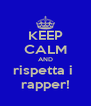 KEEP CALM AND rispetta i  rapper! - Personalised Poster A4 size
