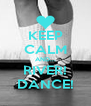 KEEP CALM AND... RIVER! DANCE! - Personalised Poster A4 size