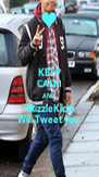 KEEP CALM AND @RizzleKicks Will Tweet you - Personalised Poster A4 size