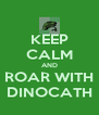 KEEP CALM AND ROAR WITH DINOCATH - Personalised Poster A4 size