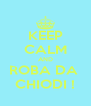 KEEP CALM AND ROBA DA  CHIODI ! - Personalised Poster A4 size