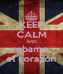 KEEP CALM AND robame  el corazon - Personalised Poster A4 size