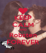 KEEP CALM AND Robsten FOREVER - Personalised Poster A4 size